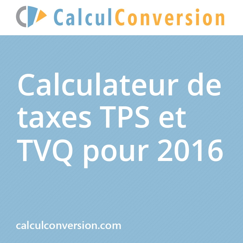 calcul taxes tps et tvq 2016. Black Bedroom Furniture Sets. Home Design Ideas